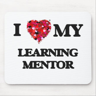 I love my Learning Mentor Mouse Pad