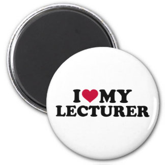 I love my lecturer 2 inch round magnet