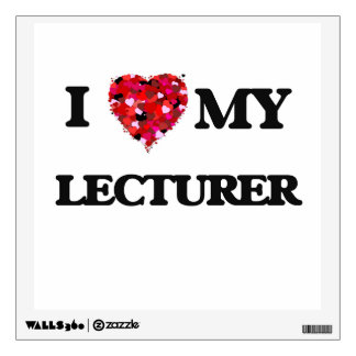 I love my Lecturer Wall Decals