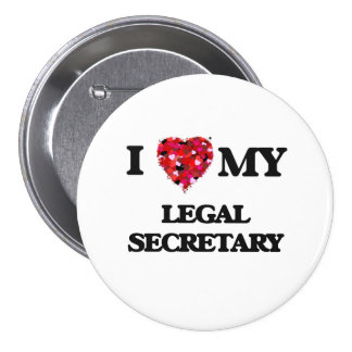 I love my Legal Secretary 3 Inch Round Button