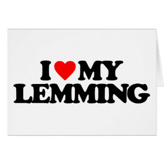 I LOVE MY LEMMING CARD