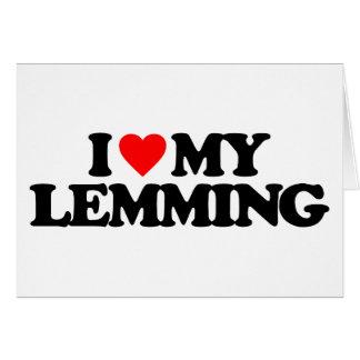 I LOVE MY LEMMING GREETING CARD