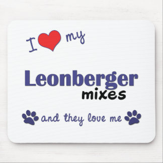 I Love My Leonberger Mixes (Multiple Dogs) Mouse Pad