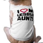 I LOVE MY LESBIAN AUNTS DOG T-SHIRT
