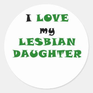 I Love my Lesbian Daughter Classic Round Sticker