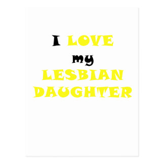 I Love my Lesbian Daughter Postcard