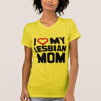 I LOVE MY LESBIAN MOM T-Shirt