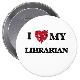 I love my Librarian 4 Inch Round Button
