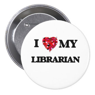 I love my Librarian 3 Inch Round Button