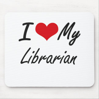 I love my Librarian Mouse Pad