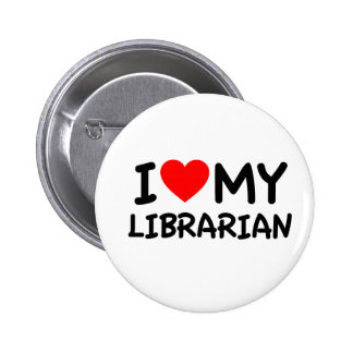 I love my librarian pinback button