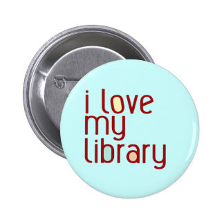 I love my library 2 inch round button