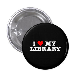 I love my library pinback button