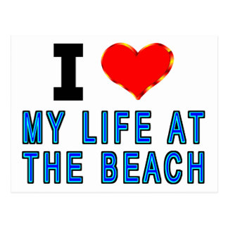 I Love My Life At The Beach Postcard