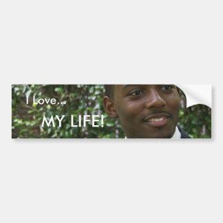 I Love MY LIFE Bumper Sticker 1