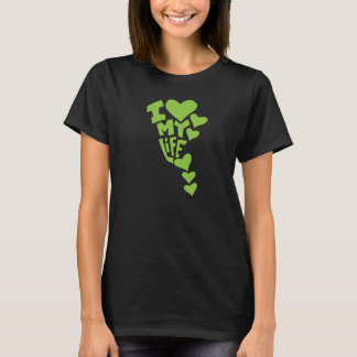 i LOVE MY LIFE GREEN T-Shirt