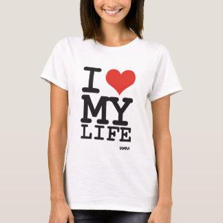 i love my life T-Shirt