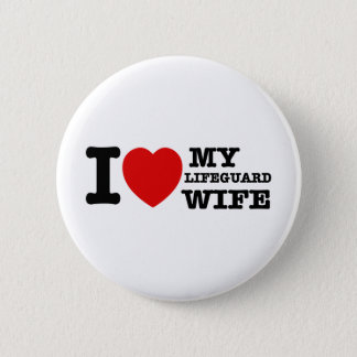 I love my Lifeguard wife Button