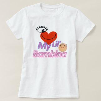 I Love My Lil' Bambina Tee Shirts