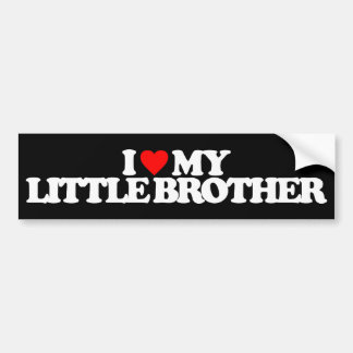 I LOVE MY LITTLE BROTHER CAR BUMPER STICKER