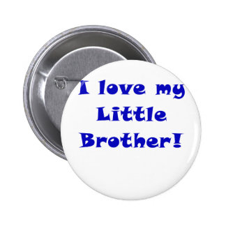 I Love my Little Brother Pinback Buttons