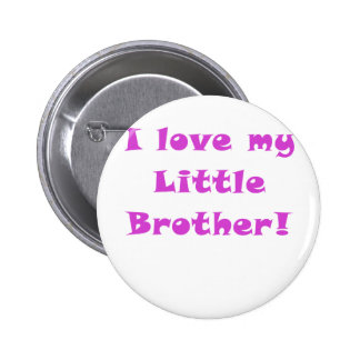 I Love my Little Brother Pin