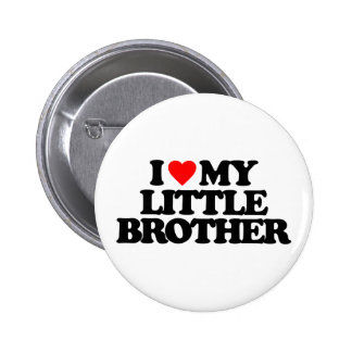 I LOVE MY LITTLE BROTHER BUTTON