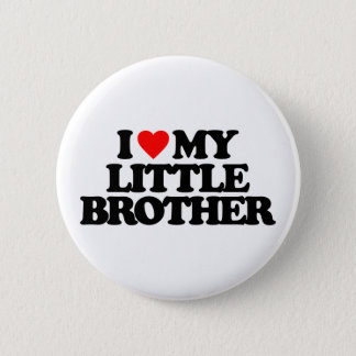 I LOVE MY LITTLE BROTHER PINBACK BUTTON