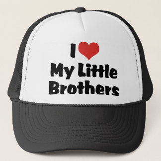 I Love My Little Brothers Trucker Hat