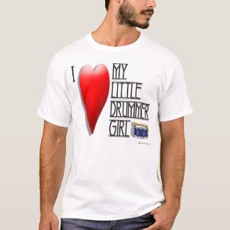 """I LOVE MY LITTLE DRUMMER GIRL"" T-Shirt"