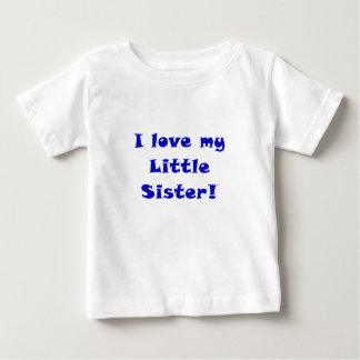 I Love my Little Sister Baby T-Shirt