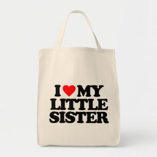 I LOVE MY LITTLE SISTER GROCERY TOTE BAG