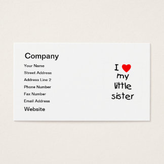 I Love My Little Sister Business Card