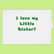 I Love my Little Sister Card