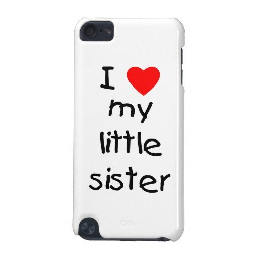 I Love My Little Sister iPod Touch (5th Generation) Case