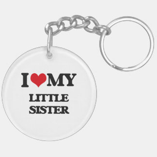 I love my Little Sister Double-Sided Round Acrylic Keychain