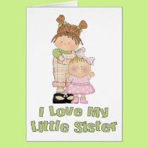 I Love My Little Sister Girls Card