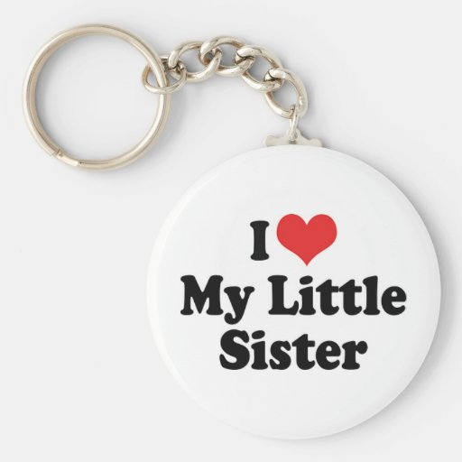 I Love My Little Sister Keychain