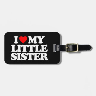 I LOVE MY LITTLE SISTER TRAVEL BAG TAG