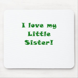 I Love my Little Sister Mouse Pad