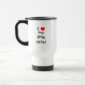 I Love My Little Sister 15 Oz Stainless Steel Travel Mug
