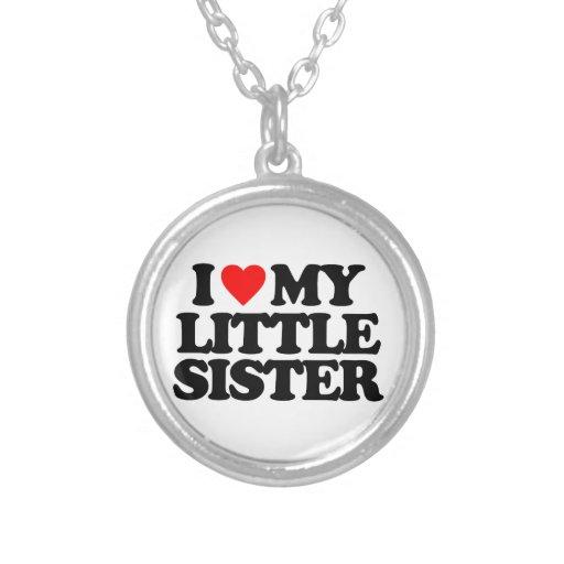 I LOVE MY LITTLE SISTER CUSTOM JEWELRY