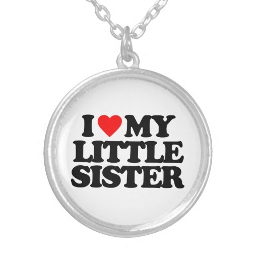 I LOVE MY LITTLE SISTER PERSONALIZED NECKLACE