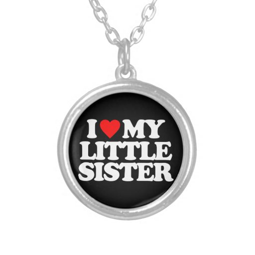 I LOVE MY LITTLE SISTER NECKLACE