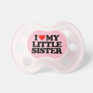 I LOVE MY LITTLE SISTER BABY PACIFIER