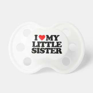 I LOVE MY LITTLE SISTER PACIFIER