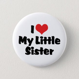 I Love My Little Sister Pinback Button