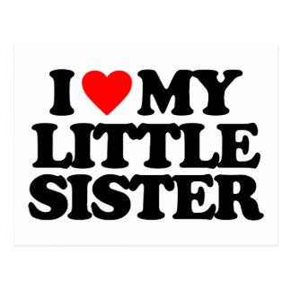 I LOVE MY LITTLE SISTER POSTCARD
