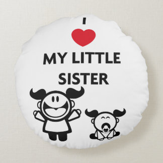 I love my little sister (round pillow) round pillow