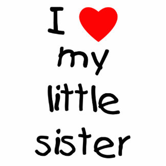 I Love My Little Sister Standing Photo Sculpture
